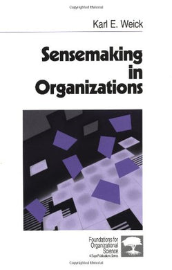 Sensemaking In Organizations (Foundations For Organizational Science)