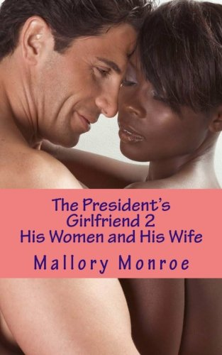 The President'S Girlfriend 2: His Women And His Wife (Volume 2)
