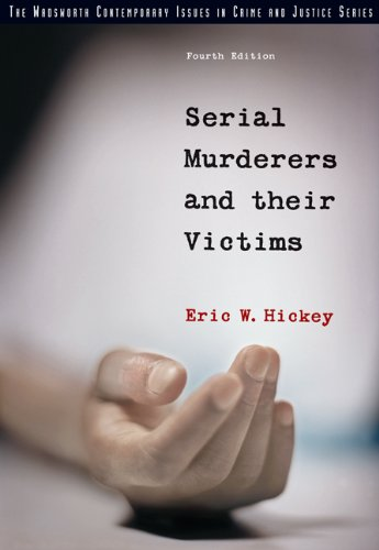 Serial Murderers And Their Victims (The Wadsworth Contemporary Issues In Crime And Justice Series)