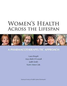 Women'S Health Across The Lifespan: A Pharmacotherapeutic Approach