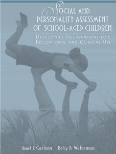 Social And Personality Assessment Of School-Aged Children: Developing Interventions For Educational And Clinical Use