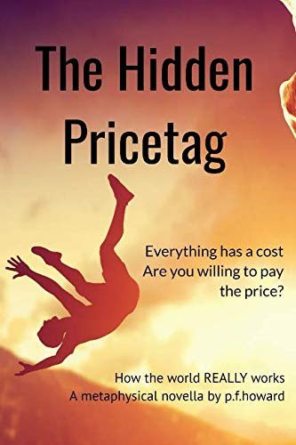 The Hidden Pricetag: How The World Really Works
