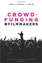 Load image into Gallery viewer, Crowdfunding For Filmmakers: The Way To A Successful Film Campaign- 2Nd Edition
