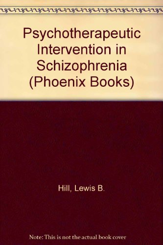Psychotherapeutic Intervention In Schizophrenia (Phoenix Books)