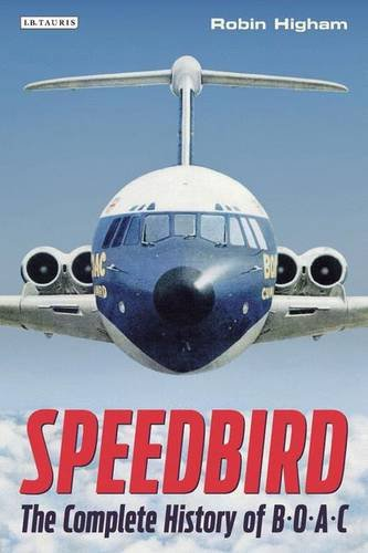 Speedbird: The Complete History Of Boac