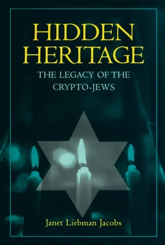 Hidden Heritage: The Legacy Of The Crypto-Jews