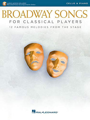 Broadway Songs For Classical Players - Cello And Piano: With Online Audio Of Piano Accompaniments