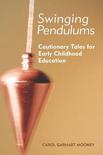 Swinging Pendulums: Cautionary Tales For Early Childhood Education (None)