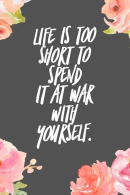 Life Is Too Short To Spend It It War With Yourself:: Motivational Quote On The Journal Cover Gift For Writers And Travelers 110 Pages Of Lined Paper ... Gift For Birthday Christmas Write Your Ideas