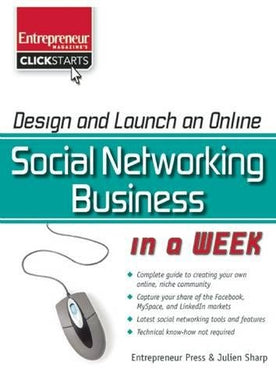 Design And Launch An Online Social Networking Business In A Week (Clickstart Series)