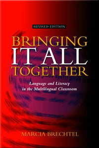 Bringing It All Together:An Integrated Whole Language Approach For The Multilingual Classroom