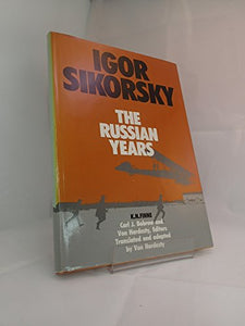 Igor Sikorsky: The Russian Years