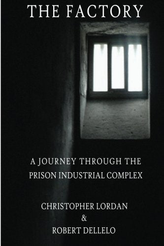 The Factory: A Journey Through The Prison Industrial Complex