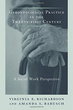 Load image into Gallery viewer, Gerontological Practice For The Twenty-First Century: A Social Work Perspective (End-Of-Life Care: A Series)