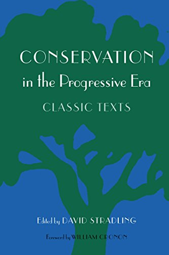 Conservation In The Progressive Era: Classic Texts (Weyerhaeuser Environmental  Classics)