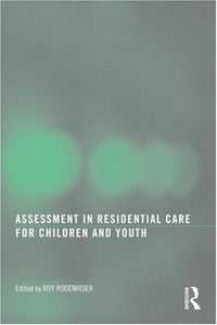 Assessment In Residential Care For Children And Youth