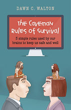 Load image into Gallery viewer, The Caveman Rules Of Survival: 3 Simple Rules Used By Our Brains To Keep Us Safe And Well