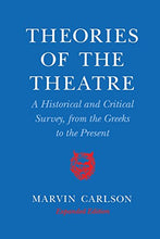 Load image into Gallery viewer, Theories Of The Theatre: A Historical And Critical Survey, From The Greeks To The Present