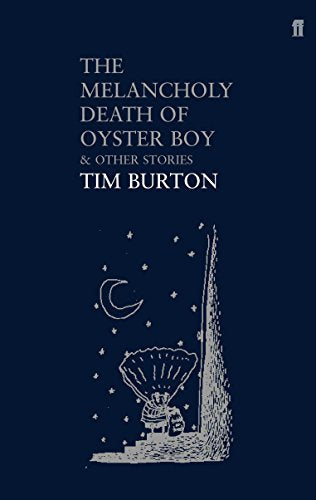 The Melancholy Death Of Oyster Boy: And Other Stories