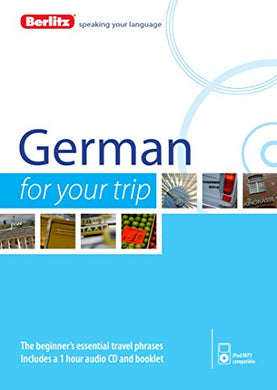 Berlitz Language: German For Your Trip (Berlitz For Your Trip)