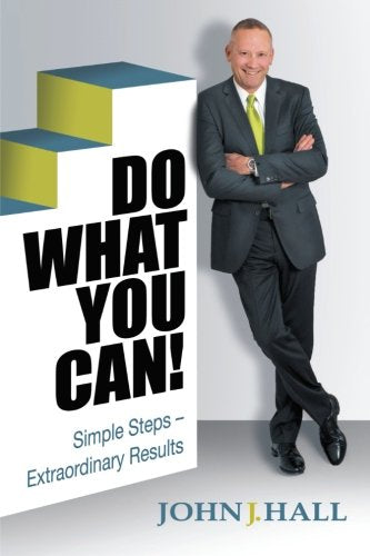 Do What You Can! Simple Steps - Extraordinary Results