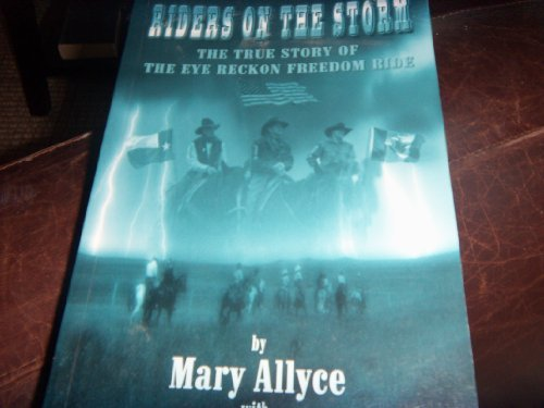 Riders On The Storm: The True Story Of The Eye Reckon Freedom Ride (Softcover - 2006)
