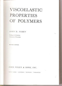 Viscoelastic Properties Of Polymers. Second Edition