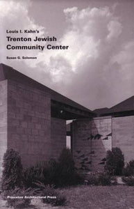 Louis I. Kahn'S Trenton Jewish Community Center: Building Studies 6
