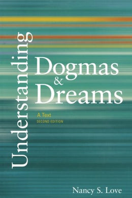 Understanding Dogmas And Dreams: A Text, 2Nd Edition