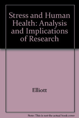 Stress And Human Health: Analysis And Implications Of Research (Springer Series On Psychiatry)
