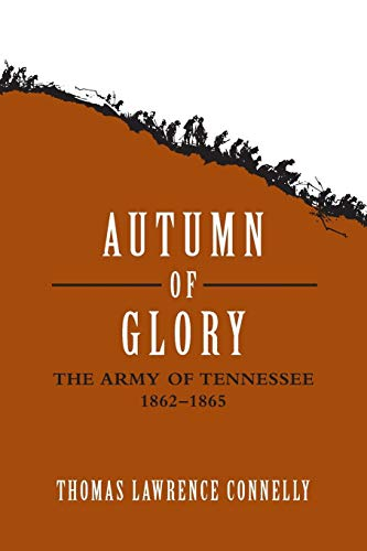 Autumn Of Glory: The Army Of Tennessee, 1862--1865