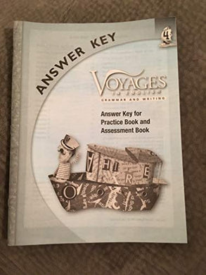 Grade Level 4 Answer Key: Answer Key For Practice Book And Assessment Book (Voyages In English 2011)