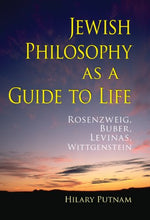Load image into Gallery viewer, Jewish Philosophy As A Guide To Life: Rosenzweig, Buber, Levinas, Wittgenstein (The Helen And Martin Schwartz Lectures In Jewish Studies)