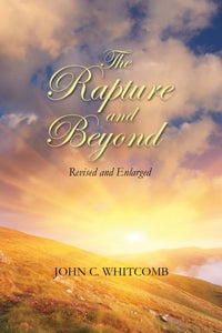 The Rapture And Beyond: Whitcomb Ministries Edition