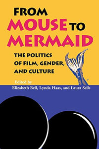 From Mouse To Mermaid: The Politics Of Film, Gender, And Culture