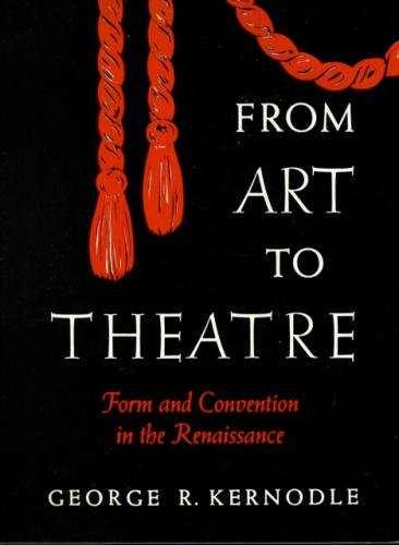 From Art To Theatre Form And Convention In The Renaissance