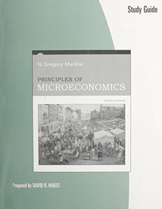 Study Guide For Mankiws Principles Of Microeconomics, 4Th