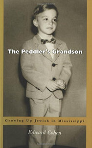 The Peddler'S Grandson: Growing Up Jewish In Mississippi