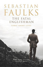 Load image into Gallery viewer, The Fatal Englishman : Three Short Lives