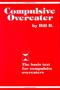 Compulsive Overeater: The Basic Text For Compulsive Overeaters