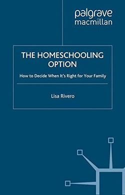 The Homeschooling Option: How To Decide When Its Right For Your Family