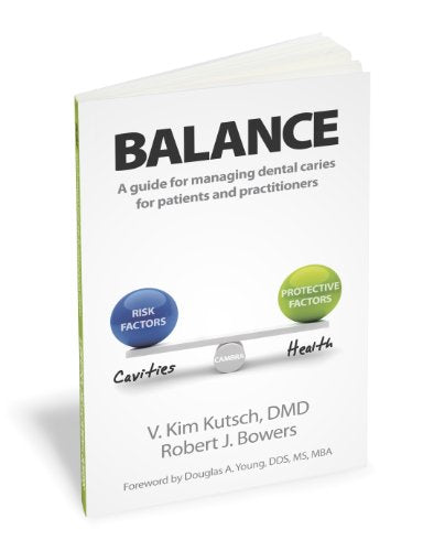 Balance: A Guide To Managing Dental Caries For Patients And Practitioners