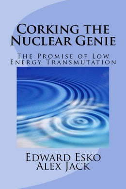 Corking The Nuclear Genie: The Promise Of Low Energy Transmutation