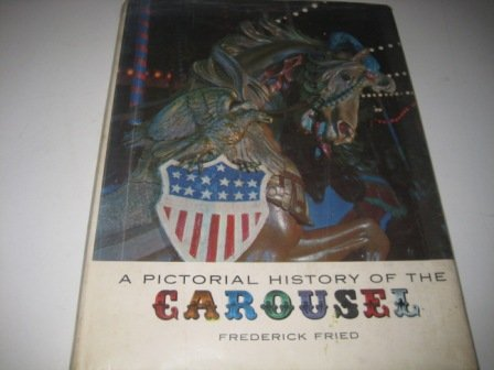 Pictorial History Of The Carousel
