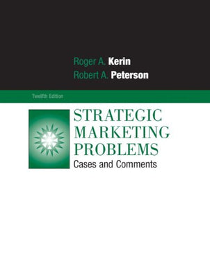 Strategic Marketing Problems: Cases And Comments (12Th Edition)