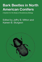 Load image into Gallery viewer, Bark Beetles In North American Conifers: A System For The Study Of Evolutionary Biology (Texas Linguistics Series)