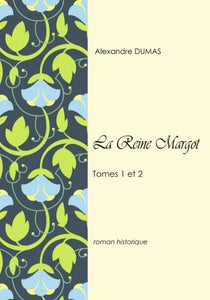 La Reine Margot Tomes 1 Et 2 (French Edition)