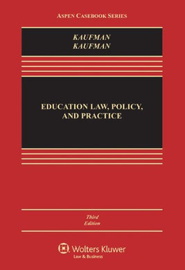 Education Law, Policy, And Practice, Third Edition (Aspen Casebook)