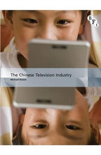 Load image into Gallery viewer, The Chinese Television Industry (International Screen Industries)