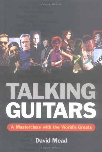 Talking Guitars: A Masterclass With The World'S Greats